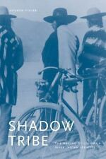 Shadow Tribe (The Emil and Kathleen Sick Lecture-Book Series in Western History