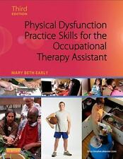 Physical Dysfunction Practice Skills for the Occupational Therapy Assistant by M