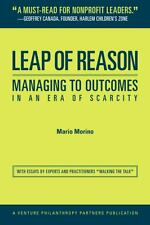 Leap of Reason: Managing to Outcomes in an Era of Scarcity, Mario Morino, Very G