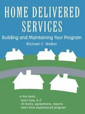 Home Delivered Services: Building and Maintaining Your Program (Paperback or Sof