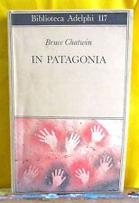 Chatwin IN PATAGONIA - Biblioteca Adelphi 1999