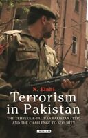 Terrorism in Pakistan: The Tehreek-e-Taliban Pakistan (TTP) and the Challenge to