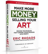 Make More Money Selling Your Art: Proven Techniques - BOOK