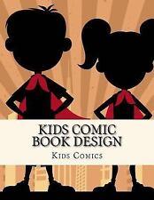 8. 5 X 11 Blank Panel Kids Doodle Comic Book: Kids Comic Book Design by Kids...