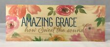 Amazing Grace Painted or Printed Wood Shelf Art with Flowers 14 inches long