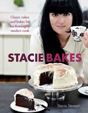 Stacie Bakes: Classic cakes and bakes for the thoroughly modern cook