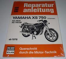 Reparaturanleitung Yamaha XS 750 E / SE mit 3 Zylinder Motor ab 1978 NEU!