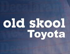 OLD SKOOL TOYOTA Novelty Classic Vintage Car/Van/Window/Bumper Vinyl Sticker