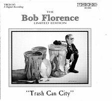 The Bob Florence Limited Edition-Trash Can City CD tRCD - 545