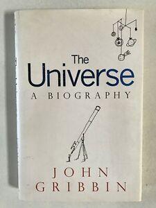 The Universe: A Biography by John Gribbin Hardback Dust Jacket 2007 V/G Cond