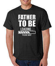 FATHER TO BE LOADING PLEASE WAIT new dad T-Shirt daddy mother mom pregnancy