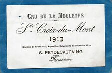 STE CROIX DU MONT VIEILLE ETIQUETTE CRU DE LA MOULEYRE 1913 RARE     §08/02§
