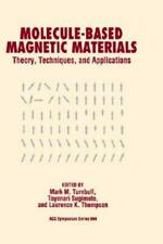 Molecule-Based Magnetic Materials: Theory, Techniques, And Applications