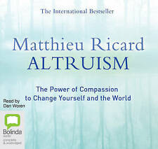 Altruism: The Power of Compassion to Change Yourself and the World by Matthieu …