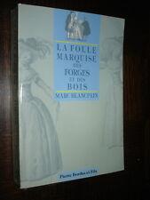 LA FOLLE MARQUISE DES FORGES ET DES BOIS - Blancpain (envoi) - Thiérache Aisne c