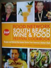 The Food Network South Beach Wine and Food Festival Cookbook : Recipes and Behi…
