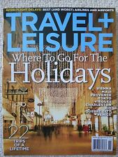 Travel + Leisure Magazine November 2010 Where To Go For The Holidays