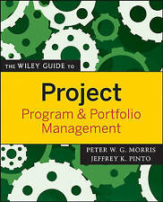 The Wiley Guide to Project, Program & Portfolio Management by Peter Morris, J...