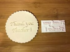 Embossing for cupcake and cake - stamps sugar paste THANK YOU TEACHER !