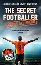 The Secret Footballer: Access All Areas,Anon