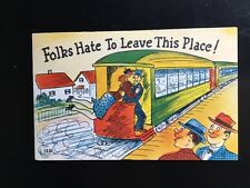 Vintage Postcard, Folks Hate To Leave This Place, 1930's, Railroad Train