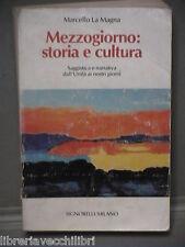 MEZZOGIORNO STORIA E CULTURA Saggistica e narrativa dall Unita La Magna 1981