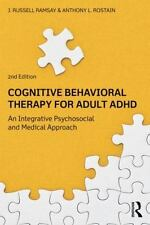 Cognitive-Behavioral Therapy for Adult ADHD : An Integrative Psychosocial and...