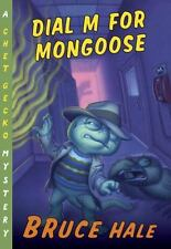 Dial M for Mongoose: A Chet Gecko Mystery by Hale, Bruce