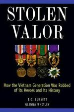 Stolen Valor : How the Vietnam Generation Was Robbed of Its Heroes and Its Histo