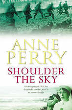 Shoulder the Sky by Anne Perry (Paperback) New Book