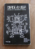 MADE IN USA by Silvio Martinez Palau - 1986 1st PB - Keith Haring illustrations