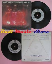 LP 45 7'' STATUS QUO She don't fool me Never too late 1981 england no cd mc dvd