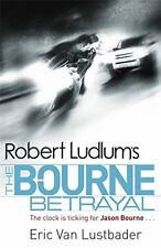 Robert Ludlum's The Bourne Betrayal (JASON ... by Van Lustbader, Eric 1409117634