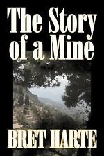 Story of A Mine by Bret Harte (2006, Paperback)