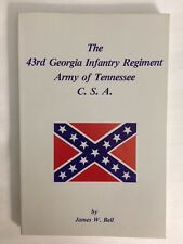 SIGNED History of the 43rd Georgia Infantry Regiment, Confederate Civil War, GA