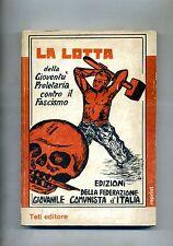 LA LOTTA DELLA GIOVENTÙ PROLETARIA CONTRO IL FASCISMO # Teti 1975 - Reprint