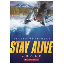 Stay Alive Ser.: Stay Alive #1: Crash by Joseph Monninger (2014, Trade...