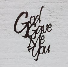 God Gave Me You, Metal Home Decor, Word Wall Art, Country Calligraphy Decoration