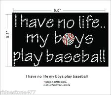 Baseball Rhinestone Iron On Transfer I Have No Life My Boys Play