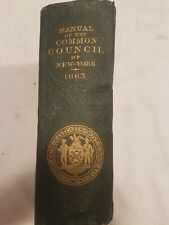 Manual of the Corporation City of New York 1863 D.T. Valentine **SIGNED **