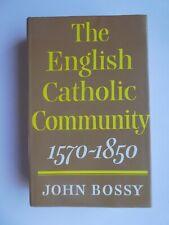 The English Catholic Community 1570-1850 by John Bossy