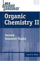 Organic Chemistry II as a Second Language: Second Semester Topics by David R. K