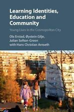 Learning Identities, Education and Community : Young Lives in the Cosmopolita...