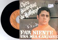 """CHICO BUARQUE DE HOLLANDA FAR NIENTE + UNA  MIA CANZONE RGE DISCOGS ITALY 7"""" 45"""