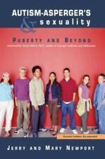Autism Asperger's and Sexuality Puberty and Beyond by Mary and Jerry Newport