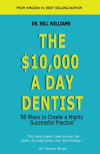 Williams Dr Bill-$10000 A Day Dentist BOOK NEW