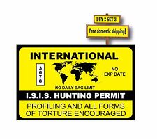 ISIS Hunting Permit Decal/Sticker No Bag Limit Kill ISIS Terrorism AR15 GN??