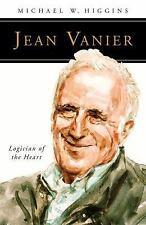 Jean Vanier: Logician of the Heart (Paperback or Softback)