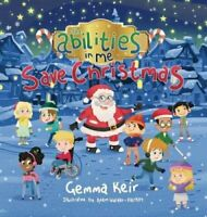 The abilities in me Save Christmas by Gemma Keir 9781527247611 | Brand New