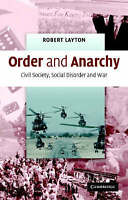 Order and Anarchy: Civil Society, Social Disorde, Robert Layton, Excellent